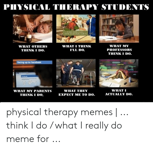 Piysical Therapy Students What My What Others What I Think