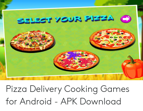 Pizza Delivery Cooking Games for Android - APK Download