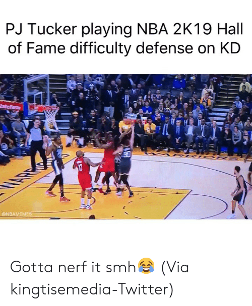 Basketball, Nba, and Smh: PJ Tucker playing NBA 2K19 Hall  of Fame difficulty defense on KD  ONBAMEMES Gotta nerf it smh😂 (Via ‪kingtisemedia‬-Twitter)