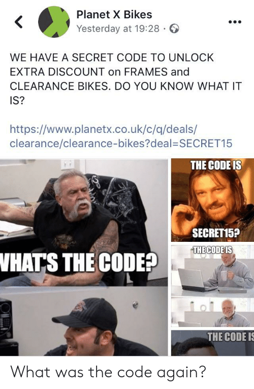 Planet X Bikes Yesterday at 1928 WE HAVE a SECRET CODE TO UNLOCK