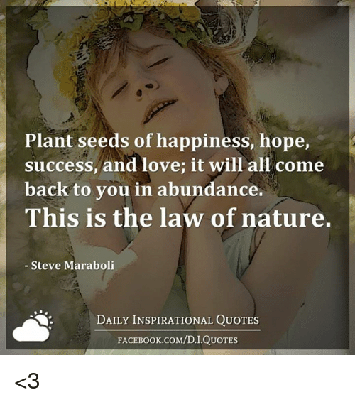 Plant Seeds Of Happiness Hope Success And Love It Will All Come Back Unique Planting Seeds Inspirational Quotes