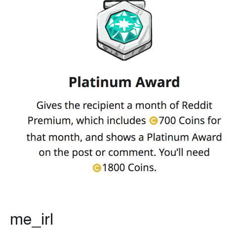 Platinum Award Gives the Recipient a Month of Reddit Premium Which
