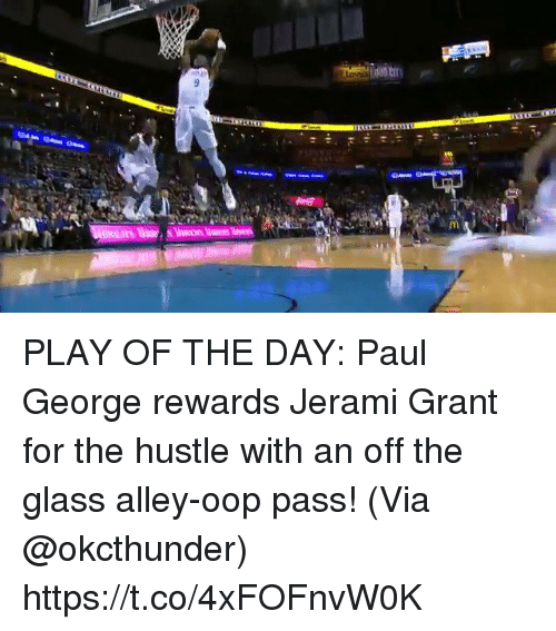 Memes, Paul George, and 🤖: PLAY OF THE DAY: Paul George rewards Jerami Grant for the hustle with an off the glass alley-oop pass!   (Via @okcthunder) https://t.co/4xFOFnvW0K