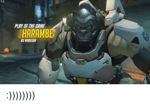 The Game, Game, and Games: PLAY OF THE GAME  HARAMBE  AS WINSTON :))))))))