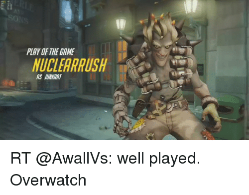 The Game, Video Games, and Game: PLAY OF THE GAME  NUCLEARRUSH  AS JUMARAT RT @AwallVs: well played. Overwatch