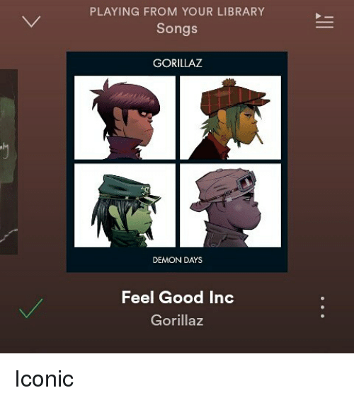 PLAYING FROM YOUR LIBRARY Songs GORILLAZ DEMON DAYS Feel