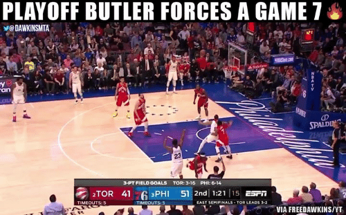Goals, Nba, and Game: PLAYOFF BUTLER FORCES A GAME 7  eDAWKINSMTA  23  3-PT FIELD GOALS  TOR: 3-16  PHI: 6-14  2TOR 41 PHI 51 2nd 1:2115 ES  TIMEOUTS:5  TIMEOUTS:5  EAST SEMIFINALS TOR LEADS 3-2  VIA FREEDAWKINS/YT