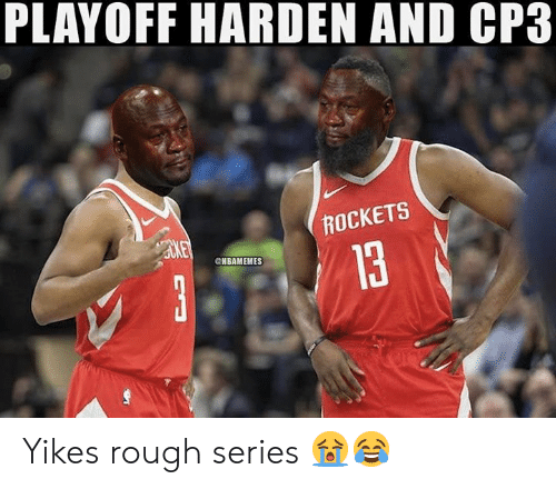 Rough, Rockets, and Series: PLAYOFF HARDEN AND CP3  ROCKETS  13  NBAMEMES Yikes rough series 😭😂