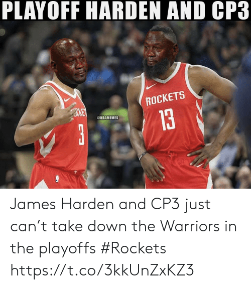 James Harden, Memes, and Warriors: PLAYOFF HARDEN AND CP3  ROCKETS  13  ONBAMEMES James Harden and CP3 just can't take down the Warriors in the playoffs  #Rockets https://t.co/3kkUnZxKZ3