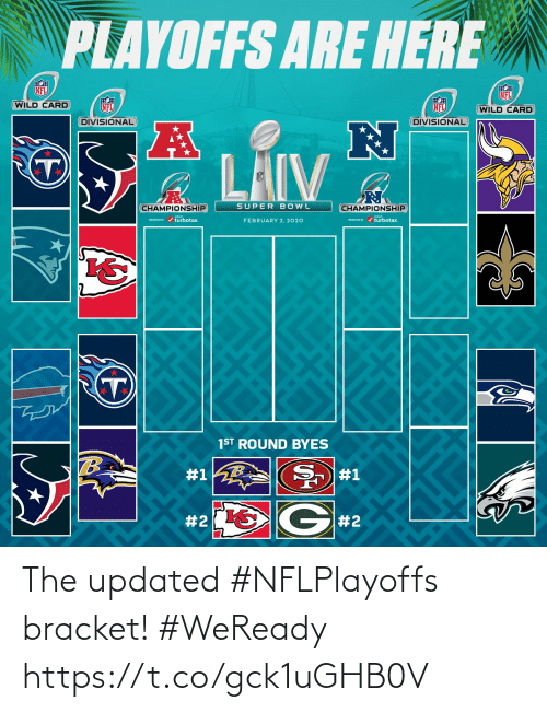 Memes, Nfl, and Super Bowl: PLAYOFFS ARE HERE  NFL  NFL  WILD CARD  NFL  NFL  (WILD CARD  DIVISIONAL  DIVISIONAL  LAIV  SUPER BOWL  CHAMPIONSHIP  CHAMPIONSHIP  PESEND / turbotax.  ESEVID r / turbotax.  FEBRUARY 2, 2020  1ST ROUND BYES  #1  #1  G#2  The updated #NFLPlayoffs bracket! #WeReady https://t.co/gck1uGHB0V