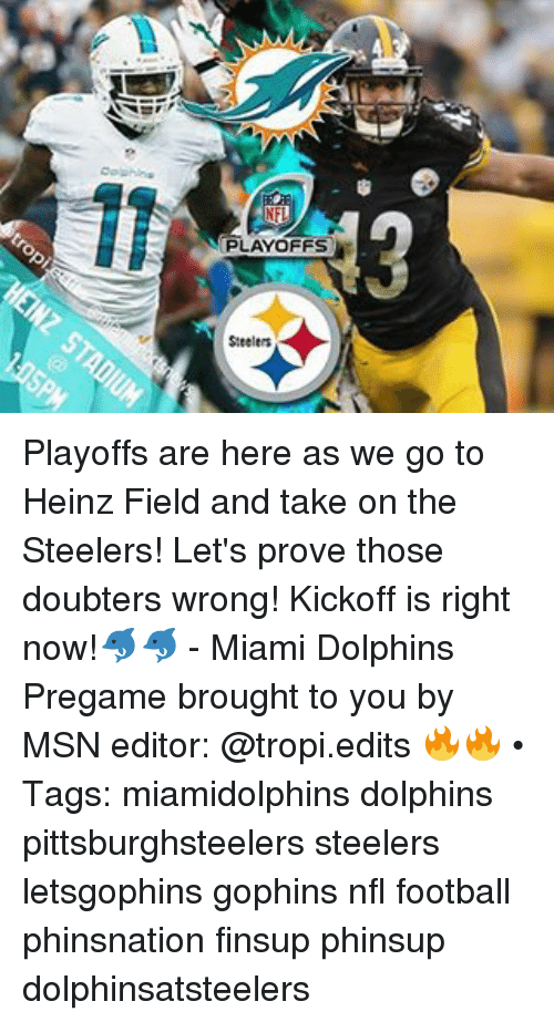 playoffs steelers playoffs are here as we go to heinz 11663917 ✅ 25 best memes about miami dolphins meme miami dolphins memes