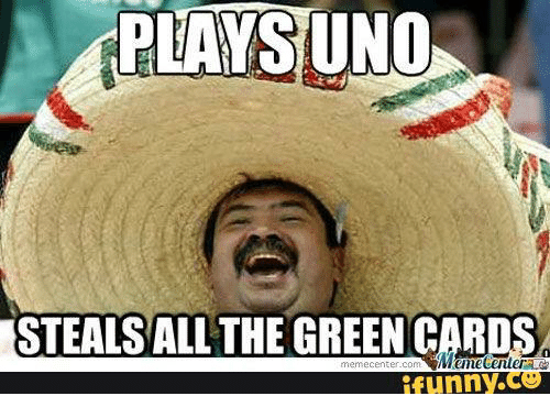 Funny Meme Cards : Plays uno steals all the green card funny green card meme on me.me