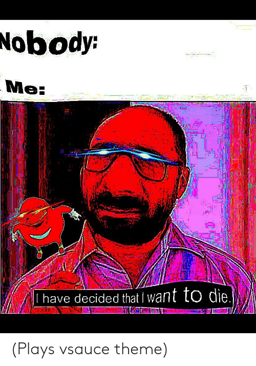 Plays Vsauce Theme | Theme Meme on ME ME