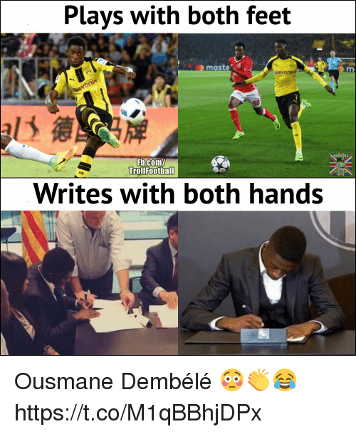 Memes, fb.com, and 🤖: Plays with both feet  maste  50  Fb.com/  TrollFootball  Writes with both hands Ousmane Dembélé 😳👏😂 https://t.co/M1qBBhjDPx