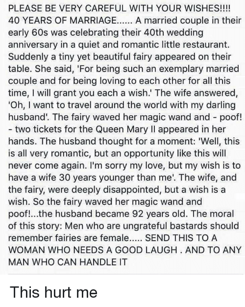 PLEASE BE VERY CAREFUL WITH YOUR WISHES!!!! 40 YEARS OF MARRIAGE a