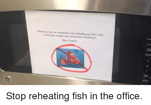fish for office. The Office, Fish, And Office: Please Do Not Ruin Everybody\u0027s Day Reheating Your Fish For Office H