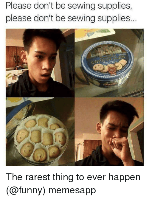 Please Dont Be Sewing Supplies Please Dont Be Sewing Supplies The