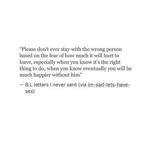 Please Don't Ever Stay With the Wrong Person Based on the Fear of