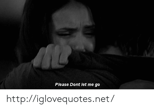 Http, Net, and Href: Please Dont let me go http://iglovequotes.net/