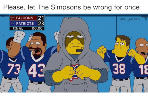 Memes, 🤖, and Simpson: Please, let The Simpsons be wrong for once  FALCONS 21  @NFL MEMES  PATRIOTS 23  FINAL  00:00  73 43  38 18
