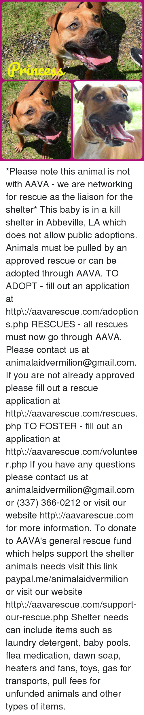 Animals, Laundry, and Memes: *Please note this animal is not with AAVA - we are networking for rescue as the liaison for the shelter* This baby is in a kill shelter in Abbeville, LA which does not allow public adoptions. Animals must be pulled by an approved rescue or can be adopted through AAVA.  TO ADOPT - fill out an application at http\://aavarescue.com/adoptions.php  RESCUES - all rescues must now go through AAVA. Please contact us at animalaidvermilion@gmail.com. If you are not already approved please fill out a rescue application at http\://aavarescue.com/rescues.php  TO FOSTER - fill out an application at http\://aavarescue.com/volunteer.php  If you have any questions please contact us at animalaidvermilion@gmail.com or (337) 366-0212 or visit our website http\://aavarescue.com for more information.  To donate to AAVA's general rescue fund which helps support the shelter animals needs visit this link paypal.me/animalaidvermilion or visit our website http\://aavarescue.com/support-our-rescue.php Shelter needs can include items such as laundry detergent, baby pools, flea medication, dawn soap, heaters and fans, toys, gas for transports, pull fees for unfunded animals and other types of items.