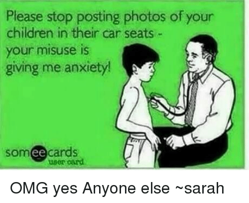 Memes And Seat Please Stop Posting Photos Of Your Children In Their