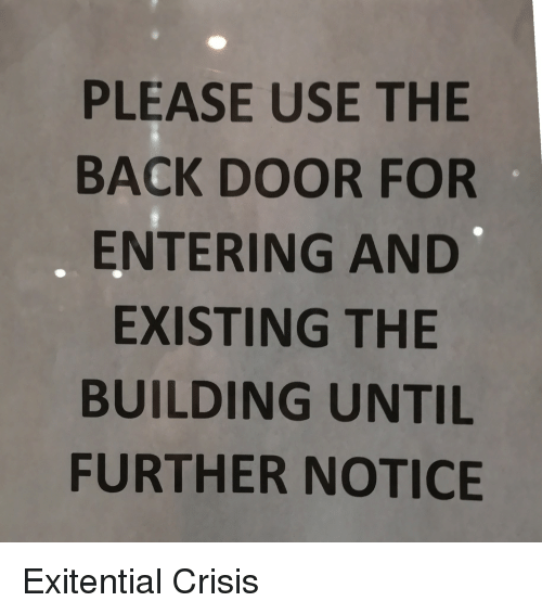 Please Use The Back Door For Entering And Existing The Building