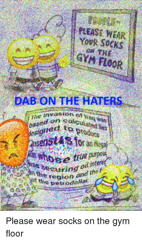 Please Wear Your Socks On The Gym Floor Dab On The Haters