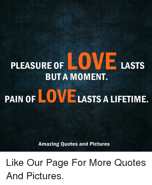 Pleasure Of Love Lasts But A Moment Love Pain Of Lasts A Lifetime