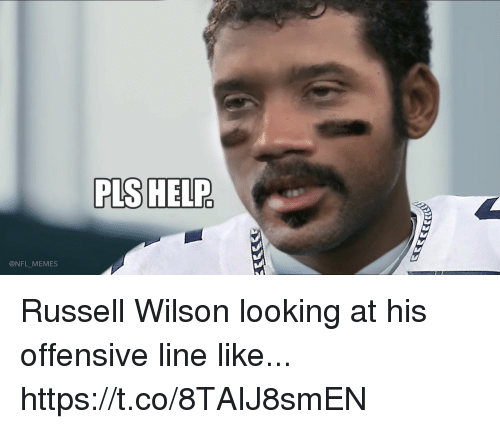 Football, Memes, and Nfl: PLS HELP  @NFL MEMES Russell Wilson looking at his offensive line like... https://t.co/8TAIJ8smEN