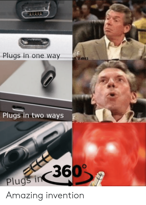 Amazing, One, and Plug: Plugs in one way  Plugs in two ways  Plug Amazing invention
