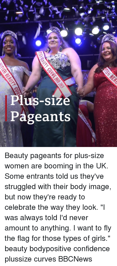 "Confidence, Girls, and Memes: Plus-size  Pageants Beauty pageants for plus-size women are booming in the UK. Some entrants told us they've struggled with their body image, but now they're ready to celebrate the way they look. ""I was always told I'd never amount to anything. I want to fly the flag for those types of girls."" beauty bodypositive confidence plussize curves BBCNews"