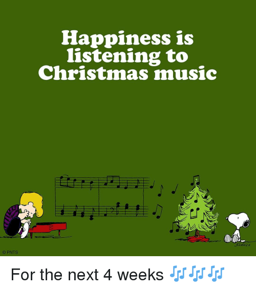 Christmas Music Meme.Pnts Happiness Is Listening To Christmas Music For The Next