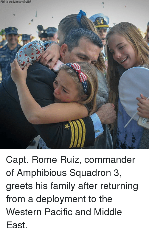 Family, Memes, and Rome: PO2 Jesse Monford/DVIDS Capt. Rome Ruiz, commander of Amphibious Squadron 3, greets his family after returning from a deployment to the Western Pacific and Middle East.