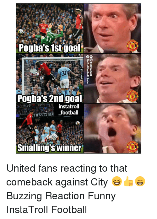 Football, Funny, and Memes: Pogha's 1stgoal  WITED  HE  Pogha's 2ndgoal,  instatroll  i _footbal  HES  Smalling's winner  WITED United fans reacting to that comeback against City 😆👍😁 Buzzing Reaction Funny InstaTroll Football