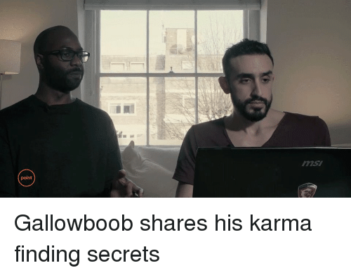 point msl gallowboob shares his karma finding secrets karma meme