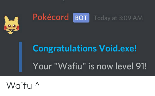 Pokecord BOT Today at 309 AM Congratulations Voidexe! Your Wafiu Is