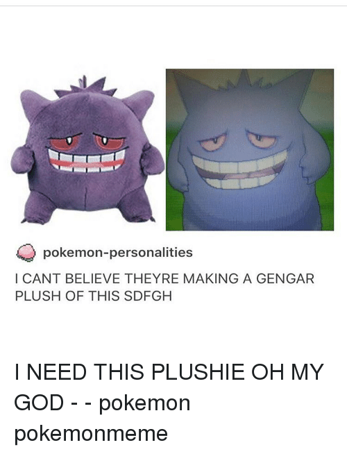 pokemon personalities i cant believe theyre making a gengar plush of 15363449 pokemon personalities i cant believe theyre making a gengar plush