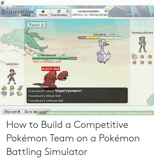 Pokemon Showdown Randombattle Home Teambuilder Wikihow Vs Mankeystrats Beta Turn 1 Mankeystrats Goodra L78 39 Crawdaunt L76 100 067x Atk 067x De Wikihow 067x Def Crawdaunt Used Superpower Crawdaunt S Attack Fell Crawdaunt S Defense