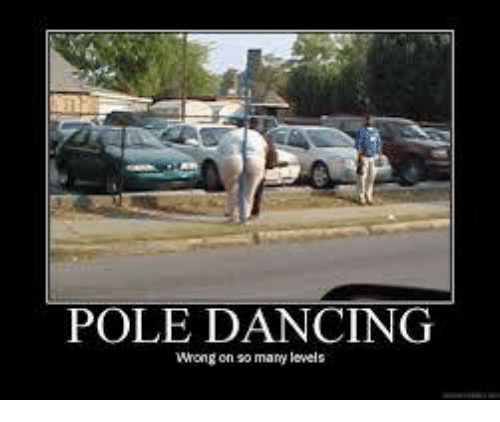 Dancing, Girl Memes, and Dance: POLE DANCING  Wrong on so many levels