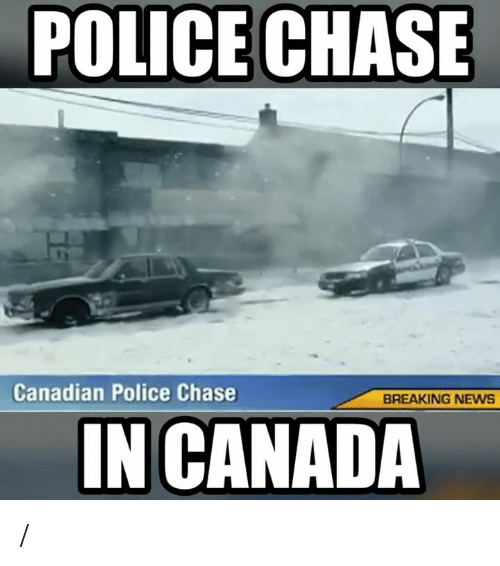 POLICE CHASE Canadian Police Chase BREAKING NEWS IN CANADA