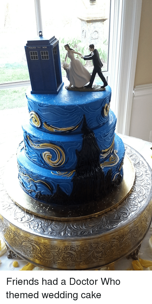 Police Friends Had A Doctor Who Themed Wedding Cake Doctor Meme On