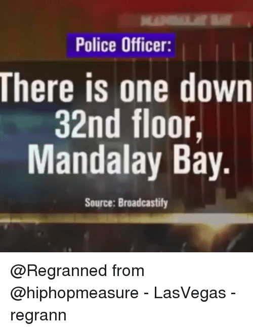 Police Officer There Is One Down 32nd Floor Mandalay Bay