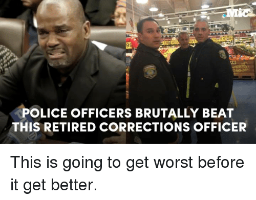 police officers brutally beat this retired corrections officer this