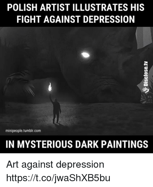 POLISH ARTIST ILLUSTRATES HIS FIGHT AGAINST DEPRESSION Minipeople - Artist suffering from depression illustrates his struggles with mysterious dark paintings