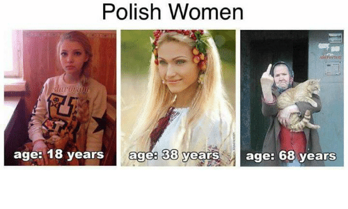 polish women age 18 years ages 38 yearsage 68 years 24329505 ✅ 25 best memes about polish women polish women memes