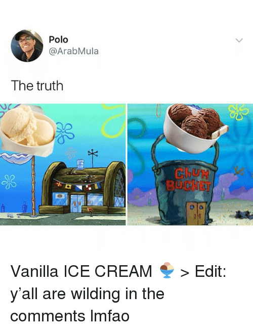 Memes, Vanilla Ice, and Ice Cream: Polo  @ArabMula  The truth  CLUN  BUCKET  0B  0. Vanilla ICE CREAM 🍨 > Edit: y'all are wilding in the comments lmfao