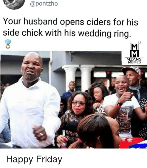 Your Husband Opens Ciders For His Side Chick With His