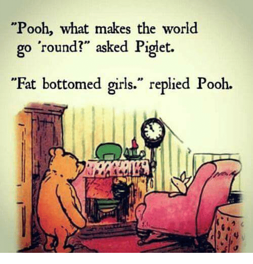 pooh what makes the world go round asked piglet fat 7140537 ✅ 25 best memes about funny pooh funny pooh memes,Pooh And Piglet Meme