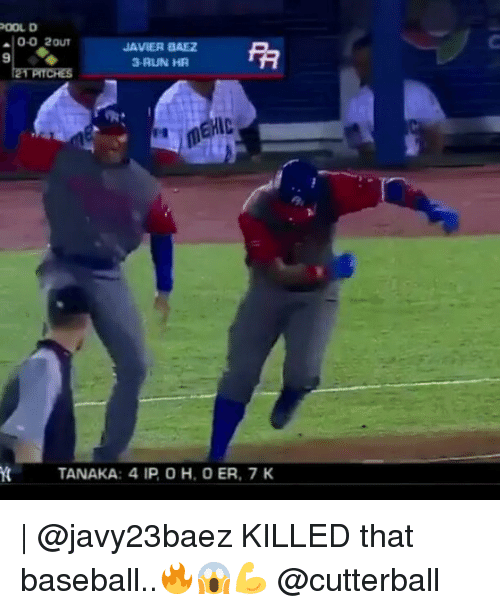 Memes, 🤖, and Tanaka: POOL D  O-O 2OUT  JAVIER BAEZ  3 RUN HA  YI TANAKA: 4 IPOH, 0 ER, 7 K | @javy23baez KILLED that baseball..🔥😱💪 @cutterball